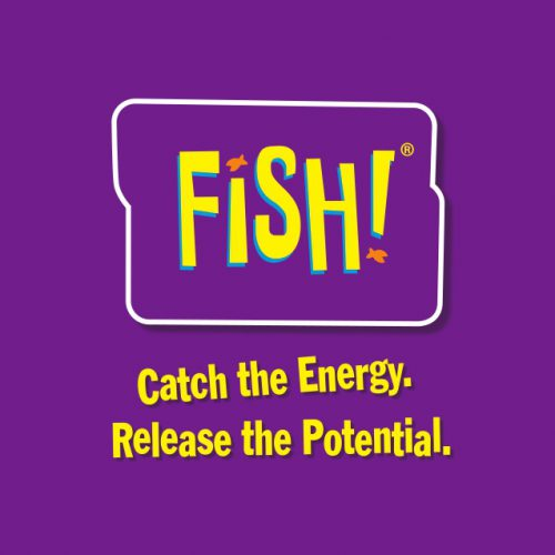 ©FISH! Catch The Energy, Release the Potential